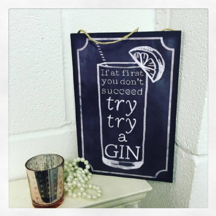 30% OFF If At First You Don't Succeed, Try Try A Gin...Hanging Sign